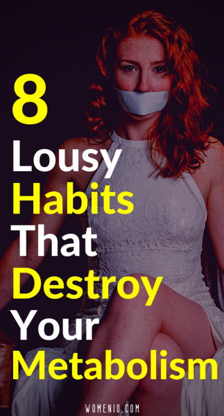 8 metabolism killer habits
